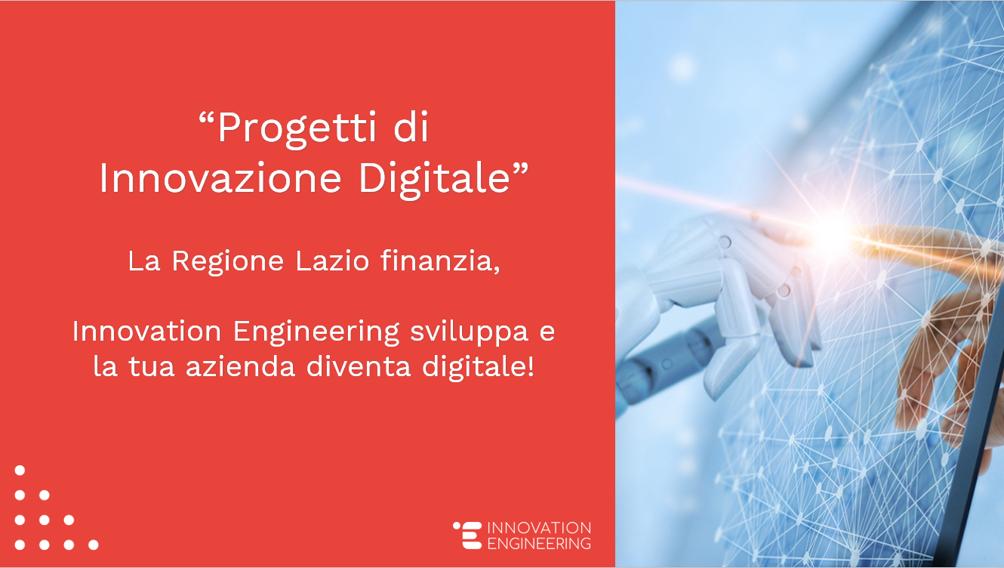 La Regione Lazio finanzia, Innovation Engineering sviluppa. E la tua azienda diventa digitale!