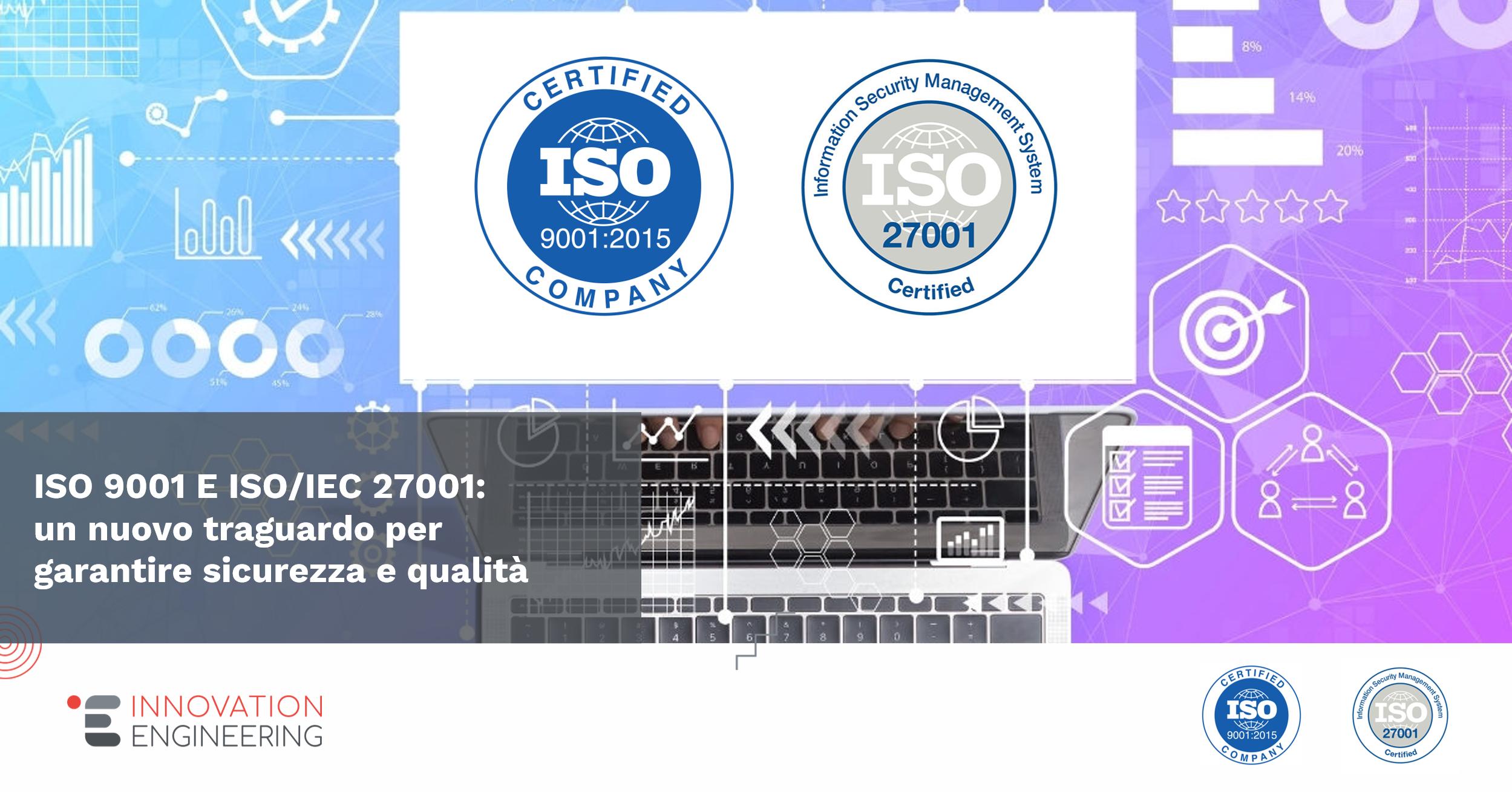 ISO 9001 E ISO 27001: un nuovo traguardo per garantire qualità e sicurezza
